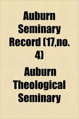 Auburn Seminary Record (17, No. 4)