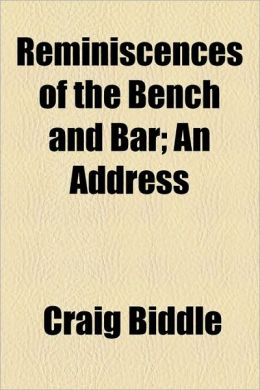 Reminiscences of the Bench and Bar; An Address