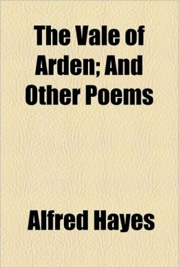 The Vale of Arden; And Other Poems