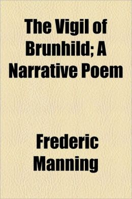 The Vigil of Brunhild; A Narrative Poem