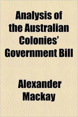 Analysis of the Australian Colonies' Government Bill