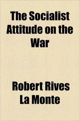 The Socialist Attitude on the War