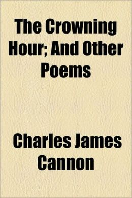 The Crowning Hour; And Other Poems