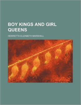 Boy Kings and Girl Queens