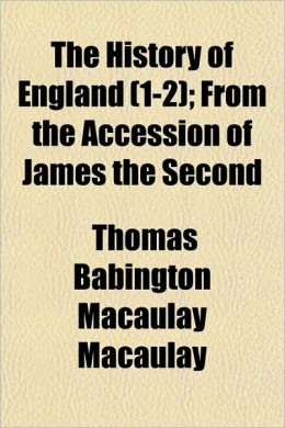 The History of England (1-2); From the Accession of James the Second
