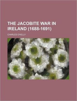 The Jacobite War in Ireland (1688-1691)