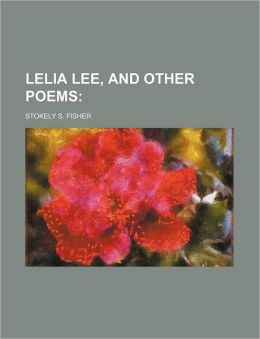 Lelia Lee, and Other Poems