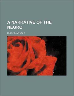 A Narrative of the Negro