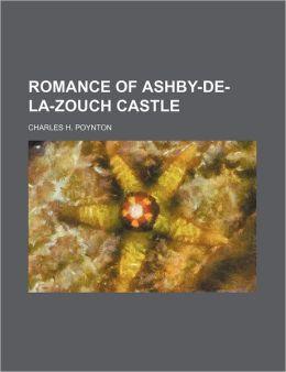 Romance of Ashby-de-La-Zouch Castle