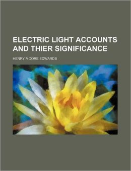 Electric Light Accounts and Thier Significance