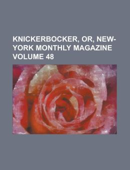 Knickerbocker, Or, New-York Monthly Magazine Volume 48