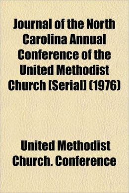 Journal of the North Carolina Annual Conference of the United Methodist Church [Serial] (1976)