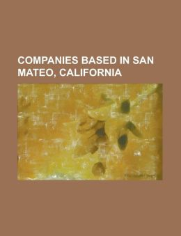 Companies Based in San Mateo, California: Avos Systems, Balsam Hill, Bay View Bank, Bigmachines, Bills.Com, Biopharm (Us Company), Bitpass, Blizzard N