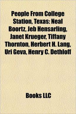 People From College Station, Texas: Neal Boortz, Jeb Hensarling, Janet Krueger, Tiffany Thornton, Herbert H. Lang, Uri Geva, Henry C. Dethloff