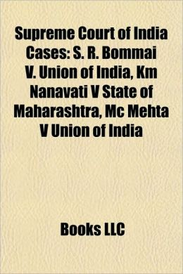 s r bommai vs union of india Union of india, air 2000 sc 3689 4 32orissa mining corporation ltd v ministry of  38sr bommai v union of india, (1994) 2 scr 644.