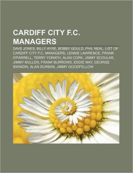 Cardiff City F.C. managers: Dave Jones, Billy Ayre, Bobby Gould, Phil Neal, List of Cardiff City F.C. managers, Lennie Lawrence