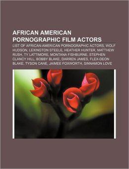African American pornographic film actors: List of African-American pornographic actors, Wolf Hudson, Lexington Steele, Heather Hunter
