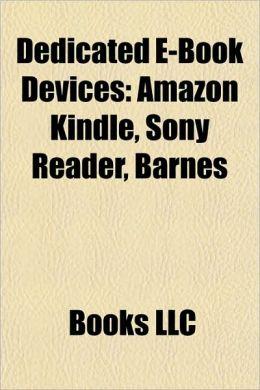 Dedicated e-book devices: Amazon Kindle, Comparison of e-book readers, Sony Reader, Barnes & Noble Nook, PocketBook eReader, Nook Color, ILiad