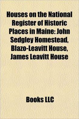 Houses on the National Register of Historic Places in Maine: John Sedgley Homestead, Blazo-Leavitt House, James Leavitt House