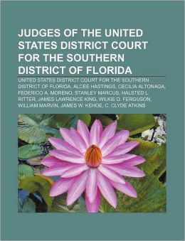 Judges of the United States District Court for the Southern District of Florid: United States District Court for the Southern District of Florida, Al