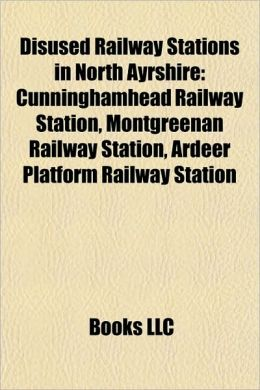 Disused Railway Stations in North Ayrshire: Cunninghamhead Railway Station, Montgreenan Railway Station, Ardeer Platform Railway Station