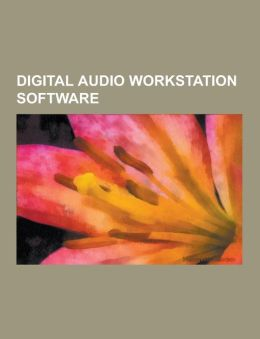 Digital Audio Workstation Software: Ableton Live, Acid Pro, Adobe Audition, Ardour (Software), Audiodesk, Audio Sequencer, Cakewalk Sonar, Cheetah Mar