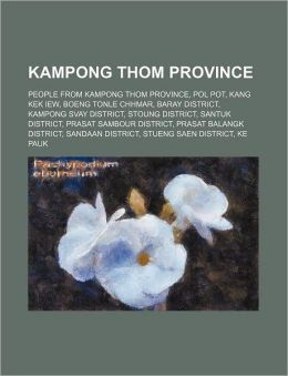 Kampong Thom Province: Kampong Thom, Boeng Tonle Chhmar, Baray District, Kampong Svay District, Stoung District, Santuk District