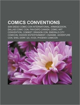Comics conventions: San Diego Comic-Con International, Armageddon, Dallas Comic Con, Fan Expo Canada, Comic Art Convention, Comiket, Dragon Con