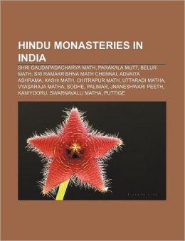 Hindu monasteries in India: Shri Gaudapadacharya Math, Parakala Mutt, Belur Math, Sri Ramakrishna Math Chennai, Advaita Ashrama, Kashi Math