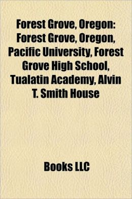 Forest Grove, Oregon: Pacific University, People from Forest Grove, Oregon, Les AuCoin, Pacific University Health Professions Campus
