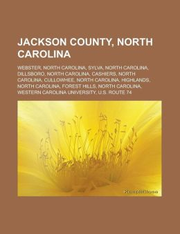 Jackson County, North Carolina: Webster, North Carolina, Sylva, North Carolina, Dillsboro, North Carolina, Cashiers, North Carolina, Cullowhee, North