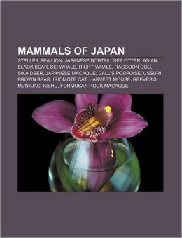 Mammals of Japan: Steller Sea Lion, Japanese Bobtail, Sea Otter, Asian Black Bear, SEI Whale, Right Whale, Raccoon Dog, Sika Deer