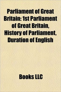 Parliament of Great Britain: Acts of the Parliament of Great Britain, Elections to the Parliament of Great Britain