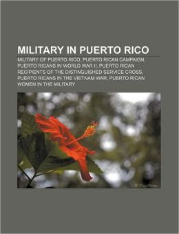 Military in Puerto Rico: Military of Puerto Rico, Puerto Rican Campaign, Puerto Ricans in World War II