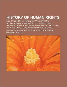 History of human rights: Bill of Rights 1689, Magna Carta, Universal Declaration of Human Rights, Four Freedoms