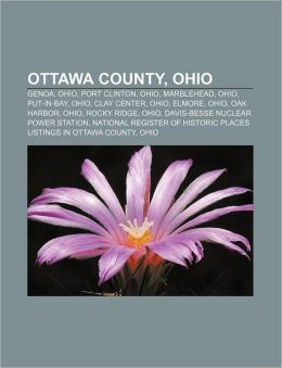 Ottawa County, Ohio: Genoa, Ohio, Port Clinton, Ohio, Marblehead, Ohio, Put-in-Bay, Ohio, Clay Center, Ohio, Elmore, Ohio, Oak Harbor, Ohio