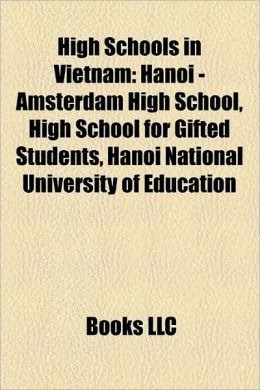 High Schools in Vietnam: Hanoi - Amsterdam High School, High School for Gifted Students, Hanoi National University of Education