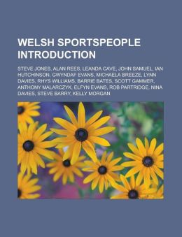 Welsh sportspeople Introduction: Steve Jones, Alan Rees, Leanda Cave, John Samuel, Ian Hutchinson, Gwyndaf Evans, Michaela Breeze, Lynn Davies, Rhys Williams, Barrie Bates, Scott Gammer, Anthony Malarczyk, Elfyn Evans, Rob Partridge