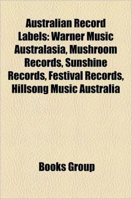 Australian record labels: Warner Music Australasia, Mushroom Records, Sunshine Records, Festival Records, Hillsong Music Australia