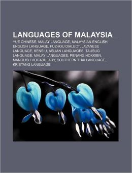 Languages of Malaysia: Yue Chinese, Malay Language, Malaysian English, English Language, Fuzhou Dialect, Javanese Language, Kensiu