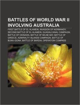 Battles of World War II involving Australia: First Battle of El Alamein, Invasion of Normandy, Second Battle of El Alamein