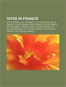 1970s in France: 1970 in France, 1971 in France, 1972 in France, 1973 in France, 1974 in France, 1975 in France, 1976 in France, 1977 in France