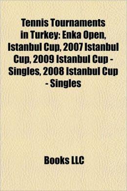 Tennis Tournaments in Turkey: Enka Open, Istanbul Cup, 2007 Istanbul Cup, 2009 Istanbul Cup - Singles, 2008 Istanbul Cup - Singles