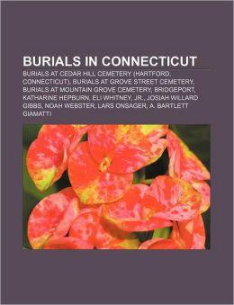 Burials in Connecticut: Burials at Cedar Hill Cemetery (Hartford, Connecticut), Burials at Grove Street Cemetery