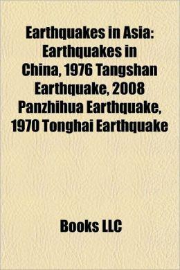 Earthquakes in Asia: Earthquakes in Bangladesh, Earthquakes in Bhutan, Earthquakes in Burma, Earthquakes in China, Earthquakes in India