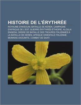 Histoire de L'Érythrée: Royaume d'Aksoum, Bataille de Keren, Campagne d'Afrique de l'Est, Guerre Érythrée-Éthiopie, Aloula Engeda