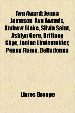 Avn Award: Jenna Jameson, Avn Awards, Andrew Blake, Silvia Saint, Ashlyn Gere, Brittney Skye, Janine Lindemulder, Penny Flame, Be