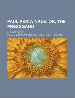 Paul Periwinkle; or, the Pressgang in Three Books
