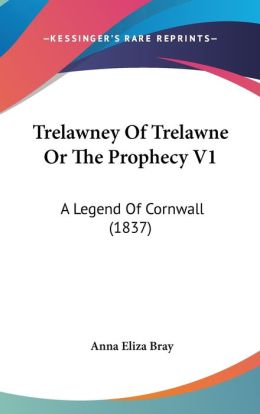 Trelawney Of Trelawne Or The Prophecy V1