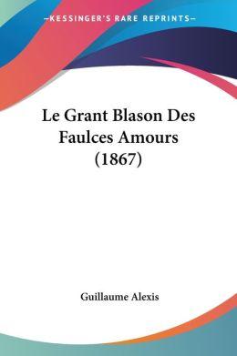 Le Grant Blason Des Faulces Amours (1867)